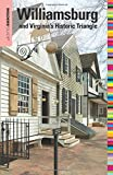 Insiders Guide to Williamsburg and Virginia s Historic Triangle