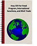 img - for Iraq: Oil-For-Food Program, International Sanctions, and Illicit Trade (Congressional Research Service) book / textbook / text book