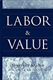 img - for Labor and Value book / textbook / text book