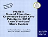 Praxis II Special Education: Knowledge-Based Core Principles (0351) Exam Flashcard Study System: Praxis II Test Practice Questions & Review for the Praxis II: Subject Assessments