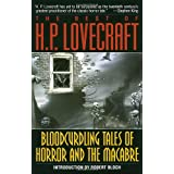 The Best of H. P. Lovecraft: Bloodcurdling Tales of Horror and the Macabre ~ H.P. Lovecraft