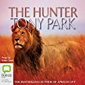 The Hunter (       UNABRIDGED) by Tony Park Narrated by Mark Davis