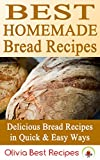 Best Homemade Bread Recipes: Delicious Bread Recipes in Quick & Easy Ways