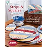 Turning Strips & Squares Into Table Sets ~ Pearl Louise Krush