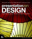 Image of Presentation Zen Design: Simple Design Principles and Techniques to Enhance Your Presentations