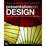 Presentation Zen Design: Simple Design Principles and Techniques to Enhance Your Presentationsby Garr Reynolds