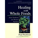 Healing With Whole Foods: Asian Traditions and Modern Nutrition (3rd Edition) ~ Paul Pitchford