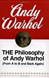 The Philosophy of Andy Warhol (From A to B and Back Again) (0156717204) by Warhol, Andy