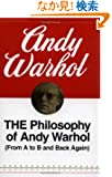 The Philosophy of Andy Warhol: (From A to B and Back Again) (Harbrace Paperbound Library ; Hpl 75)