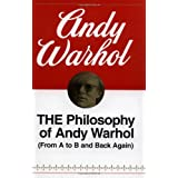The Philosophy of Andy Warhol (From A to B and Back Again) ~ Andy Warhol