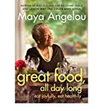 Great Food All Day Long: Eat Joyfully, Eat Healthily (Paperback) - Common