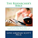 The Researchers Bible: An Overview of Key Concepts and Methods in Social Science Resaearch | Gini Graham Scott
