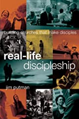 Real-Life Discipleship, Building Churches That Make Disciples