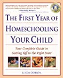 img - for The First Year of Homeschooling Your Child: Your Complete Guide to Getting Off to the Right Start (Prima Home Learning Library) book / textbook / text book
