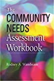 The Community Needs Assessment Workbook
