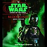 Star Wars: Legacy of the Force #2: Bloodlines (       ABRIDGED) by Karen Traviss Narrated by Marc Thompson