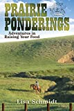 Prairie Ponderings: Adventures in Raising Your Food