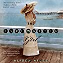 The Typewriter Girl (       UNABRIDGED) by Alison Atlee Narrated by Rosalyn Landor