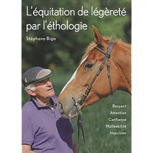 Stéphane Bigo - L'équitation de légèreté par l'éthologie 51i3xGPehZL._SL500_AA300_