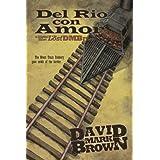 Del Rio Con Amor (Lost DMB Files Book 14)by David Mark Brown