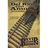 Del Rio Con Amor (Lost DMB Files #14)di David Mark Brown