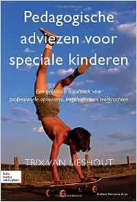 Pedagogische adviezen voor speciale kinderen: Prakt.hb.prof.opvoeders