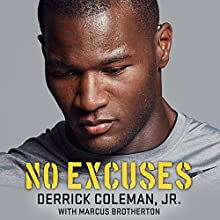 No Excuses: Growing Up Deaf and Achieving My Super Bowl Dreams (       UNABRIDGED) by Marcus Brotherton, Derrick Coleman, Jr. Narrated by Sean Crisden