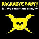 echange, troc Rockabye Baby - Ac/Dc Lullaby Renditions