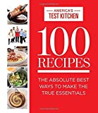 img - for 100 Recipes: The Absolute Best Ways To Make The True Essentials book / textbook / text book