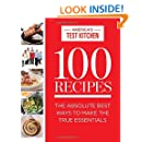 100 Recipes: The Absolute Best Ways To Make The True Essentials