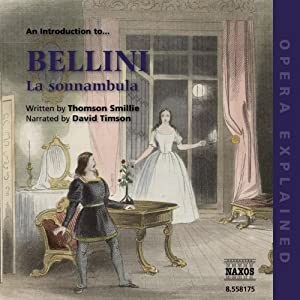 La sonnambula: Opera Explained | [Thomson Smillie]