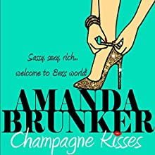 Champagne Kisses (       UNABRIDGED) by Amanda Brunker Narrated by Toni O'Rourke
