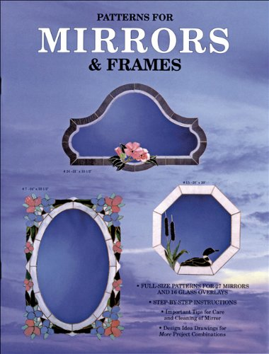 Mirrors & Frames - 27 Patterns for Stained Glass Mirrors