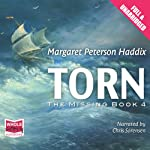Torn (       UNABRIDGED) by Margaret Peterson Haddix Narrated by Chris Sorensen