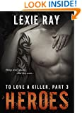 HEROES (To Love A Killer Book 3)