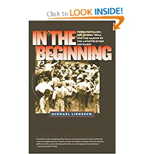 In the Beginning: Fundamentalism, the Scopes Trial, and the Making of the Antievolution Movement Michael Lienesch