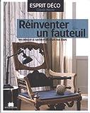 echange, troc Claude Hache - Réinventer un fauteuil : Des idées et le savoir-faire étape par étape