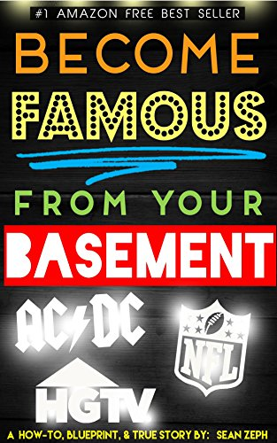 Book: Become Famous From Your Basement - Celebrity Invitations to NYC, Features on National Television, & Much More! by Sean Zeph