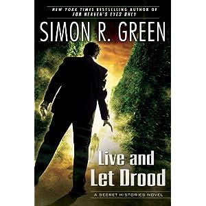 Live and Let Drood: A Secret Histories Novel Simon R. Green