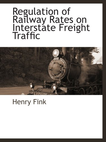 Regulation of Railway Rates on Interstate Freight Traffic