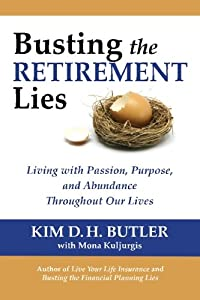 Busting the Retirement Lies: Living with Passion, Purpose, and Abundance Throughout Our Lives from Prosperity Economics Movement