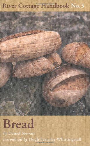 Bread: River Cottage Handbook No. 3