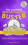 #1: The Business Procrastination Buster: The FORMULA for Success: Doing What You Love, Sharing Your Gifts and Generating Millions.