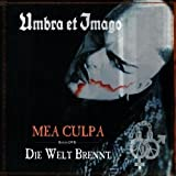 Mea Culpa / Die Welt Brennt by Umbra Et Imago (2013-06-03)