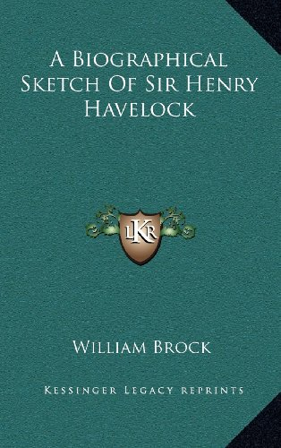 A Biographical Sketch of Sir Henry Havelock