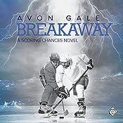 Breakaway: Scoring Chances, Book 1 | Avon Gale