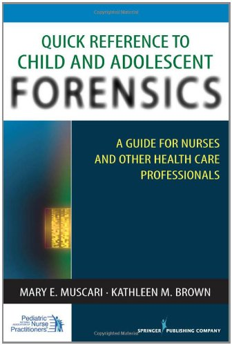Quick Reference To Child And Adolescent Forensics: A Guide For Nurses And Other Health Care Professionals front-459277