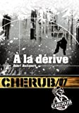 CHÉRUB MISSION T.07 : À LA DÉRIVE (POCHE)