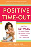 Positive Time-Out: And Over 50 Ways to Avoid Power Struggles in the Home and the Classroom (Positive Discipline)