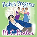 Rake's Progress: A House for the Season, Book 4 Audiobook by M.C. Beaton Narrated by Penelope Rawlins